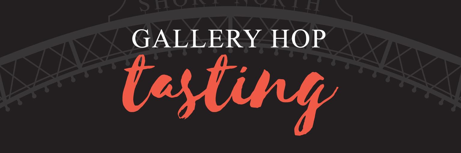 Gallery Hop Tasting