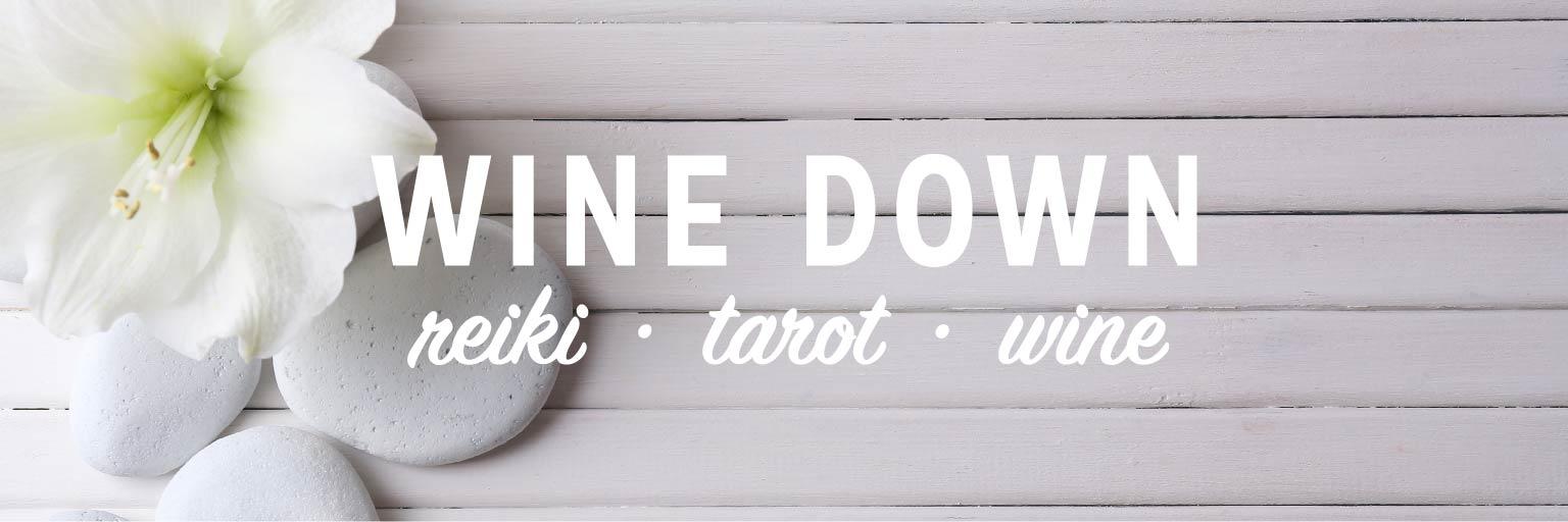 Wine Down: Reiki & Tarot Event