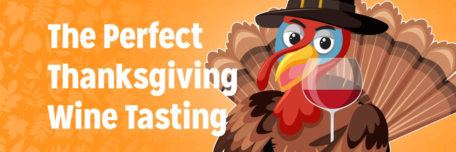 The Perfect Thanksgiving Wine Tasting