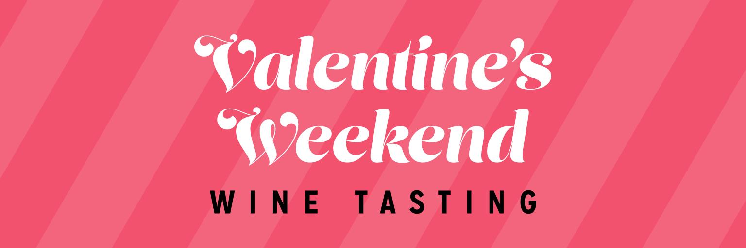 Valentine's Weekend Wine Tasting